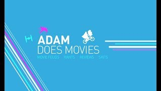 Welcome to Adam Does Movies!