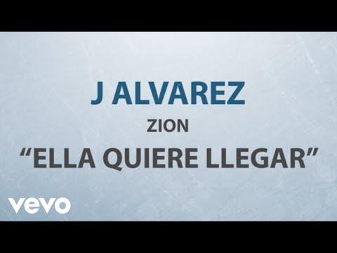 J Alvarez Ella Quiere Llegar Lyric Video ft. Zion