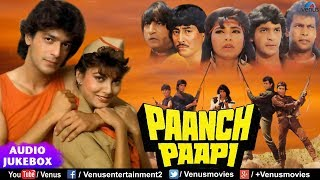 Paanch Paapi - JUKEBOX | Chunky Pandey & Kimi Katkar | Asha Bhosle, Mohd Aziz |Evergreen Hindi Songs