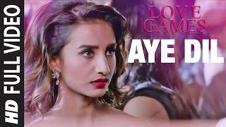 AYE DIL Full Video Song | LOVE GAMES | Patralekha, Gaurav Arora, Tara Alisha Berry | T-SERIES