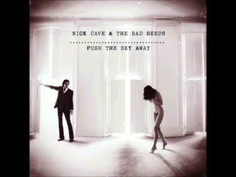 Nick Cave and the Bad Seeds- Push the Sky Away