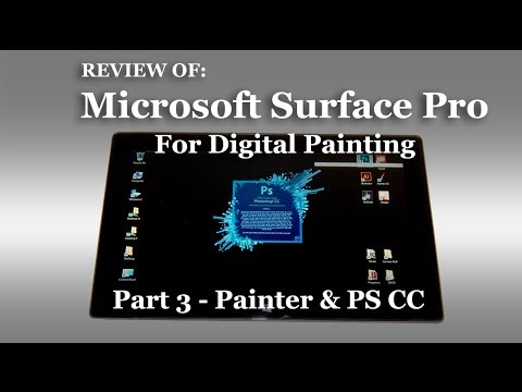 Review Of: Surface Pro [Part 3: Painter X3 & Photoshop CC Demos]