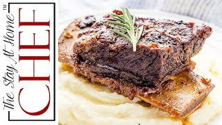 How to Make Classic Braised Beef Short Ribs   The Stay At Home Chef