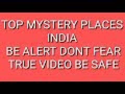 Mysterious places in India must watch you will shock!!!