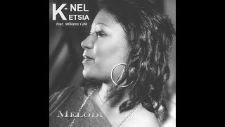 "K-Nel Ketsia feat. Williams Café ""Mélodi"" (2014)"
