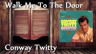 Watch Conway Twitty Walk Me To The Door video