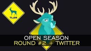 TL;DR - Open Season #2 + TWITTER