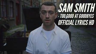 Sam Smith - Too Good At Goodbyes Official Lyrics HD