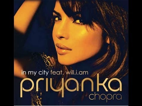 In My City by Priyanka Chopra ft. Will.i.am - Full Song 2012