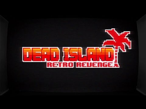 First look/review at Dead Island: Retro Revenge Xbox One