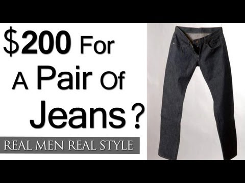 $200 For A Pair Of Jeans - Understanding The Economics Of High End Raw Denim - Buying Denim Jeans