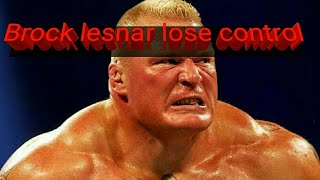 5 Times Brock lesnar lose their control