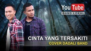download lagu Cinta Yang Tersakiti - Dadali Cover Acoustik :: Bandlokal gratis