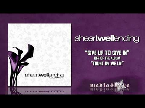 Cover image of song Give up to give in by A Heartwell Ending