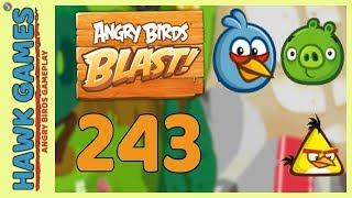 Angry Birds Blast Level 243 - 3 Stars Walkthrough, No Boosters