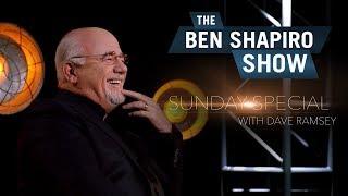 Dave Ramsey   The Ben Shapiro Show Sunday Special Ep. 36