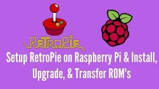 Setup RetroPie on Raspberry Pi & Install, Upgrade, & Transfer ROM's