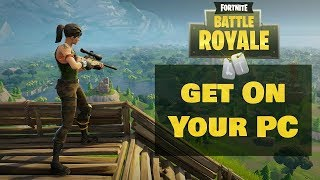 How To Install Fortnite Battle Royale Free To PC [2018]