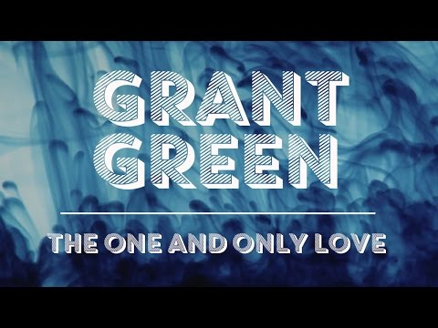 Grant Green - My One And Only Love