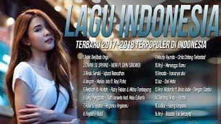 TOP LAGU POP INDONESIA TERBARU 2018 HITs [Pilihan Terbaik+enak didengar Waktu Kerja]
