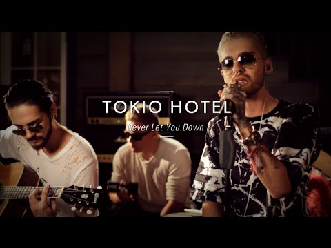 Tokio Hotel - Never Let You Down