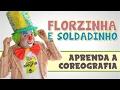 FLORZINHA E SOLDADINHO - APRENDA A COREOGRAFIA - FAMÍLIA ALEGRIA