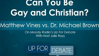 Video: Can You Be Gay (Homosexual) and Christian? - Michael Brown vs Matthew Vines