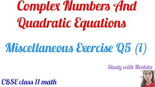 Miscellaneous exercise of Complex Numbers and Quadratic Equations of CBSE class 11 math Q5- part 1