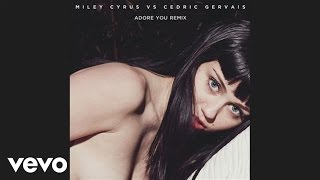 Miley Cyrus, Cedric Gervais - Adore You