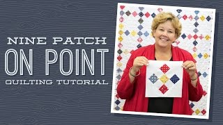 "Make a ""Nine Patch on Point"" Quilt with Jenny Doan of Missouri Star! (Video Tutorial)"