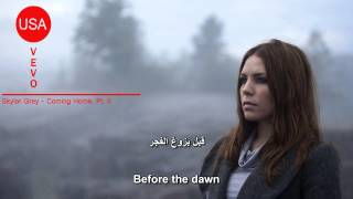 Skylar Grey - Coming Home, Pt. II مترجمة