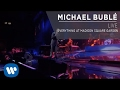Michael Buble - Everything at Madison Square Garden [Live]