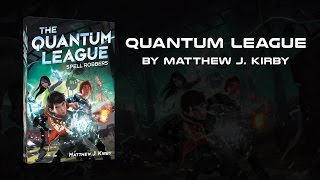 Quantum League by Matthew J. Kirby - Fan Movie Trailer