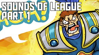 League of Legends - Sounds of League Part 1
