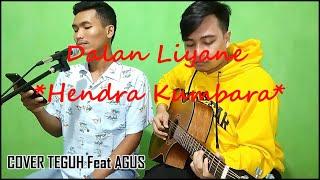 DALAN LIANE - HENDRA KUMBARA [ COVER TEGUH Feat AGUS ]