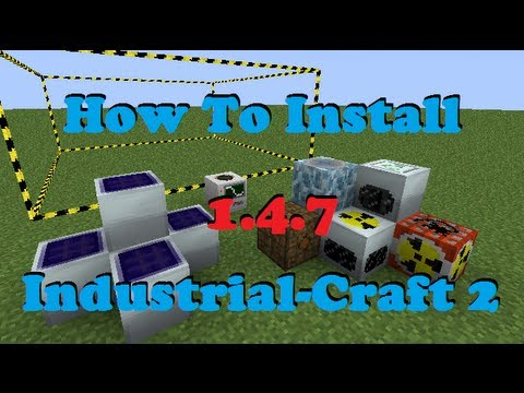 How to install Industrial-Craft 2 (Working for 1.4.7) -Minecraft Mods-
