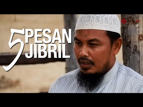 Ceramah Singkat: 5 Pesan Jibril - Ust Muhammad Bin Muhammad Thaib, Lc