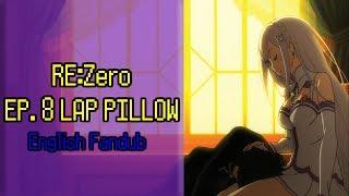 [Re:Zero EP.8] Lap Pillow Scene [ENG Fandub]