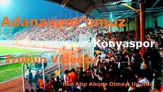 Adanaspor  Konyaspor Trübün Videosu HD