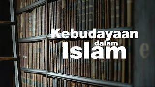 Ceramah Singkat: Kebudayaan dalam Islam - Ustad Dr. Muhammad Arifin Badri, M.A.