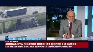 Milton Neves: Boechat era o maior âncora que nós tínhamos
