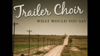 Watch Trailer Choir What Would You Say video