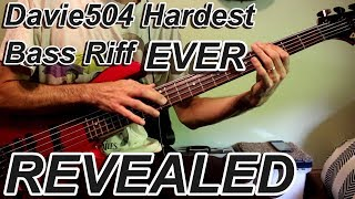 Davie504 Hardest Bass Riff EVER - REVEALED! (Bass cover tutorial) #Davie504
