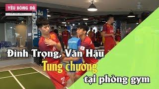 Đình Trọng, Văn Hậu làm gì trong buổi tập gym của đổi tuyển U23 Việt Nam????