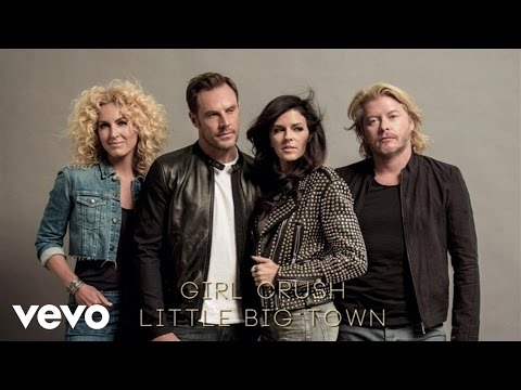 Little Big Town - Girl Crush (Audio)