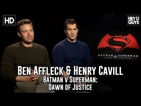 Ben Affleck & Henry Cavill Exclusive Interview - Batman v Superman - Dawn of Justice