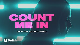 Switch - Count Me In - Official Music Video