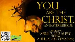 You are the Christ: An Easter Musical at New Hope Church