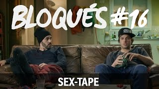 Bloqués #16 -  Sex-tape