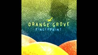 Watch Orange Grove Even If video